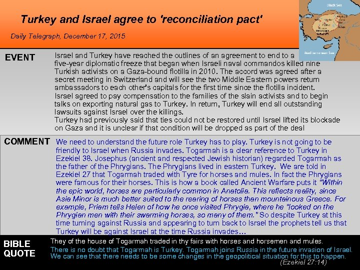 Turkey and Israel agree to 'reconciliation pact' Daily Telegraph, December 17, 2015 EVENT Israel