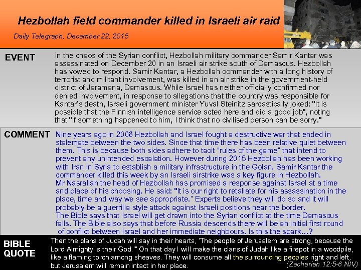 Hezbollah field commander killed in Israeli air raid Daily Telegraph, December 22, 2015 EVENT