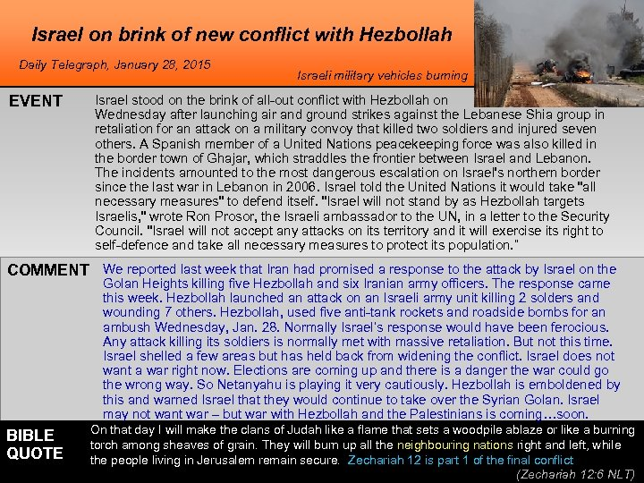 Israel on brink of new conflict with Hezbollah Daily Telegraph, January 28, 2015 EVENT