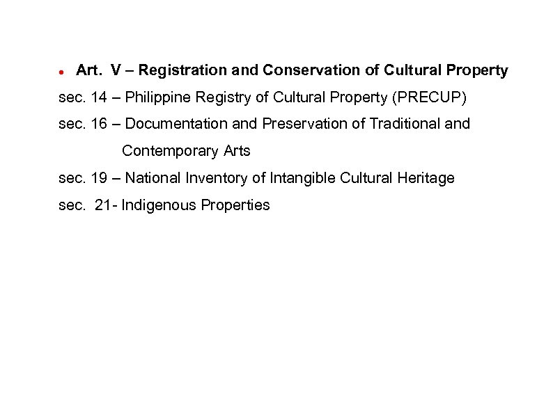 Art. V – Registration and Conservation of Cultural Property sec. 14 – Philippine