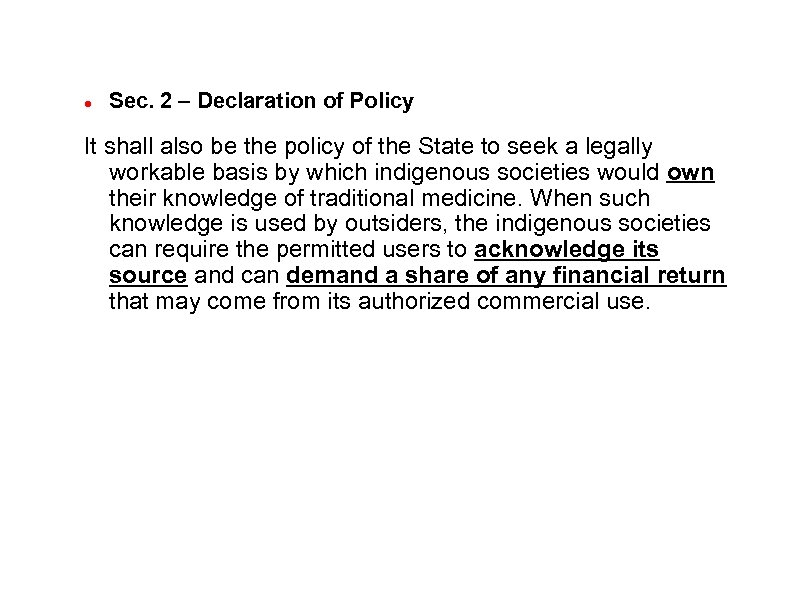 Sec. 2 – Declaration of Policy It shall also be the policy of