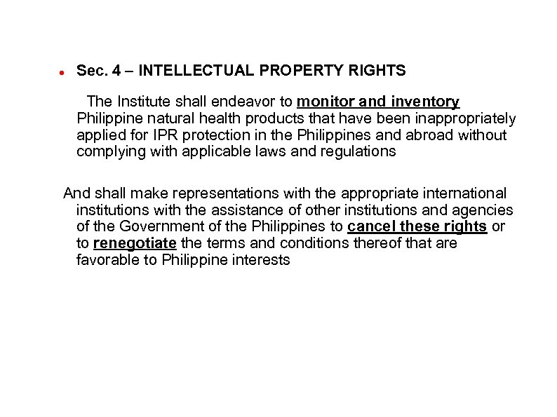 Sec. 4 – INTELLECTUAL PROPERTY RIGHTS The Institute shall endeavor to monitor and