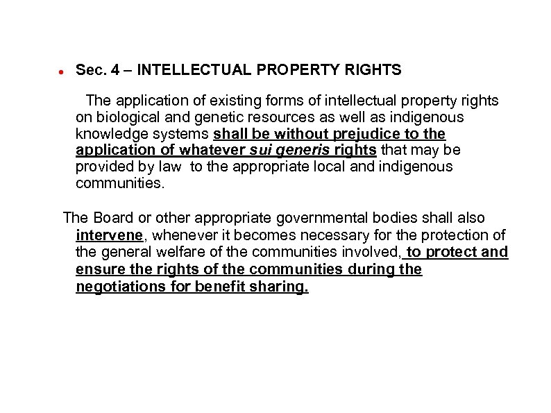 Sec. 4 – INTELLECTUAL PROPERTY RIGHTS The application of existing forms of intellectual