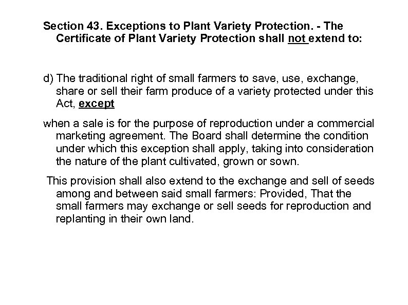 Section 43. Exceptions to Plant Variety Protection. - The Certificate of Plant Variety Protection