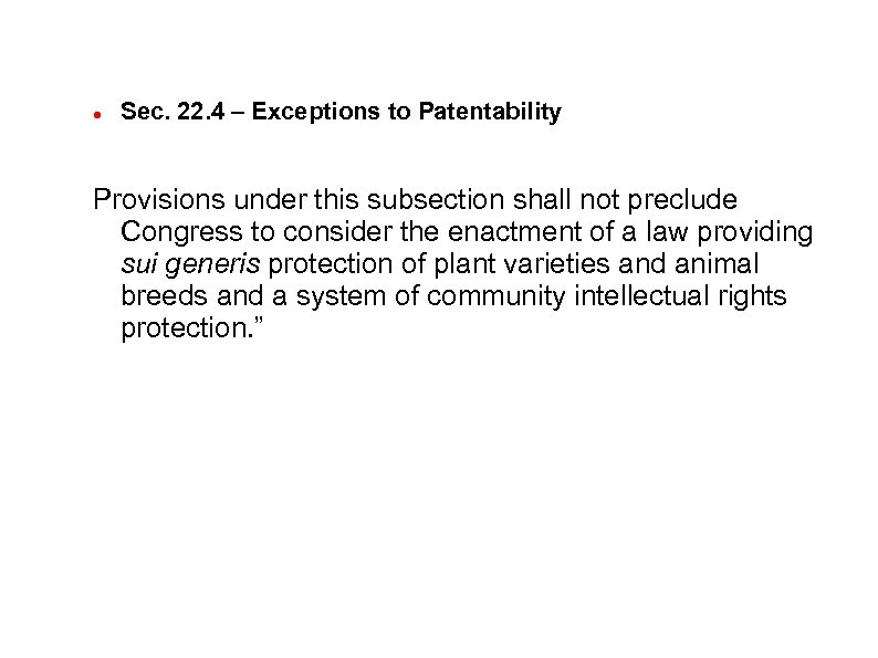 Sec. 22. 4 – Exceptions to Patentability Provisions under this subsection shall not