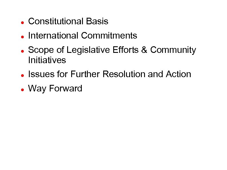 Constitutional Basis International Commitments Scope of Legislative Efforts & Community Initiatives Issues for