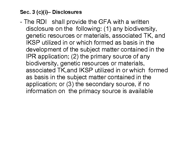 Sec. 3 (c)(i)– Disclosures - The RDI shall provide the GFA with a written