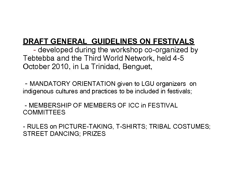 DRAFT GENERAL GUIDELINES ON FESTIVALS - developed during the workshop co-organized by Tebtebba and