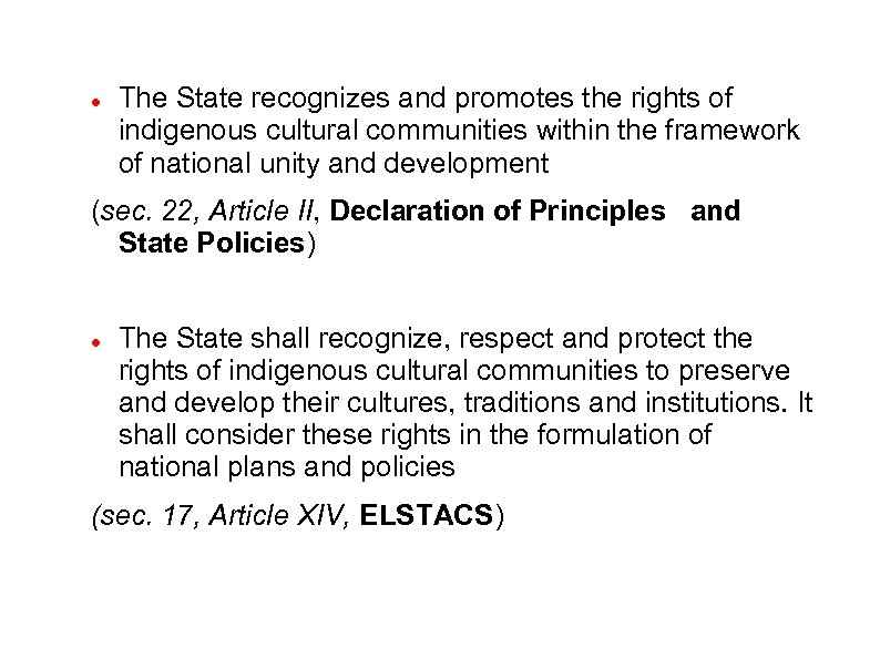 The State recognizes and promotes the rights of indigenous cultural communities within the