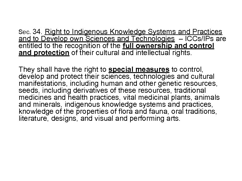 Sec. 34. Right to Indigenous Knowledge Systems and Practices and to Develop own Sciences