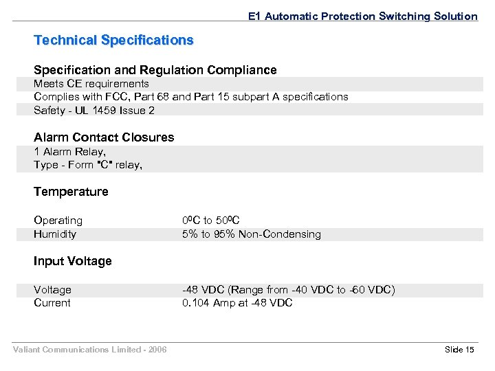 E 1 Automatic Protection Switching Solution Technical Specifications Specification and Regulation Compliance Meets CE