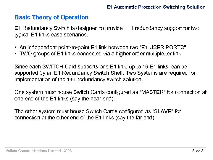E 1 Automatic Protection Switching Solution Basic Theory of Operation E 1 Redundancy Switch