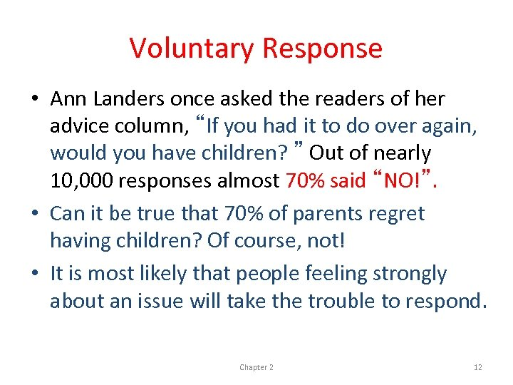 """Voluntary Response • Ann Landers once asked the readers of her advice column, """"If"""