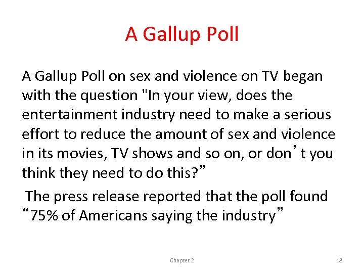 A Gallup Poll on sex and violence on TV began with the question