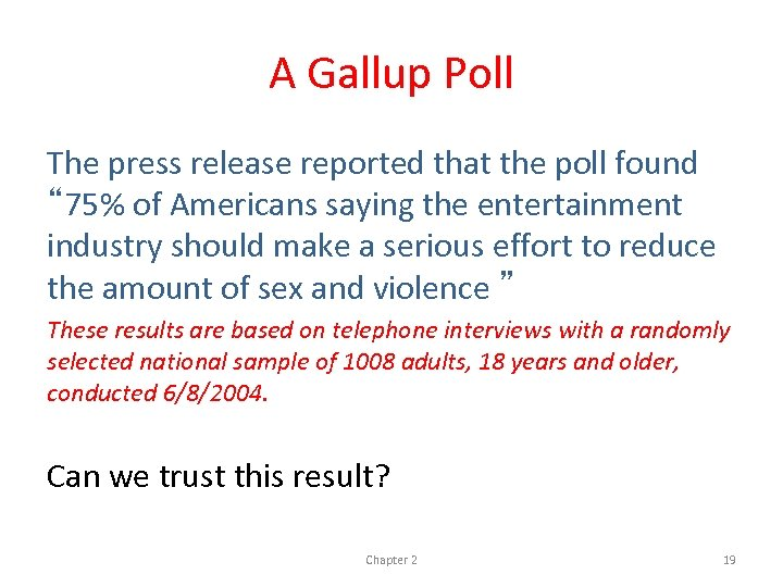 """A Gallup Poll The press release reported that the poll found """" 75% of"""