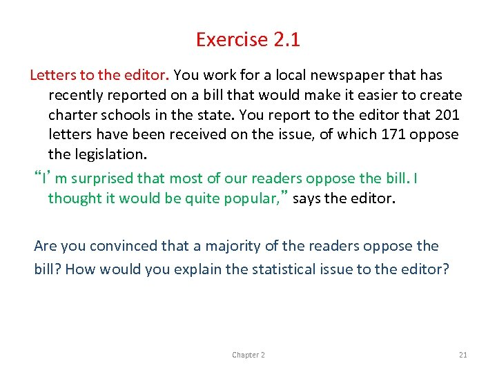Exercise 2. 1 Letters to the editor. You work for a local newspaper that