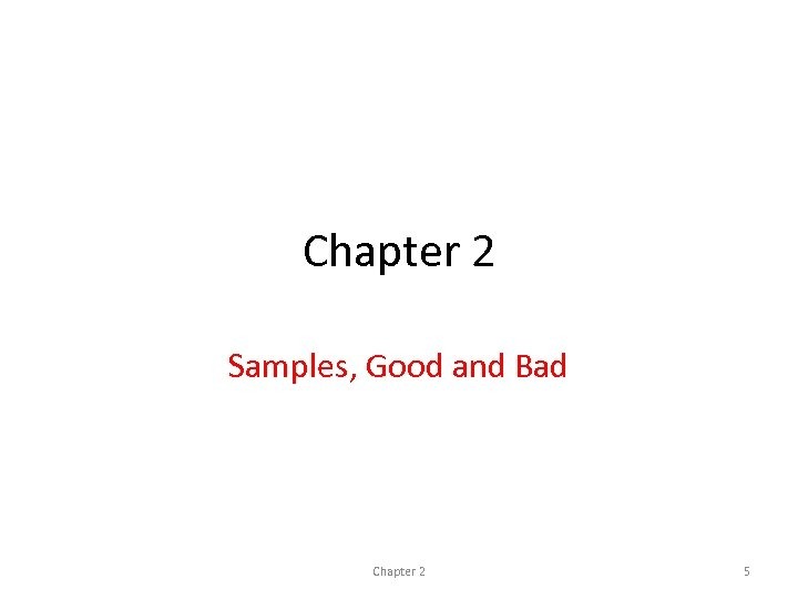 Chapter 2 Samples, Good and Bad Chapter 2 5