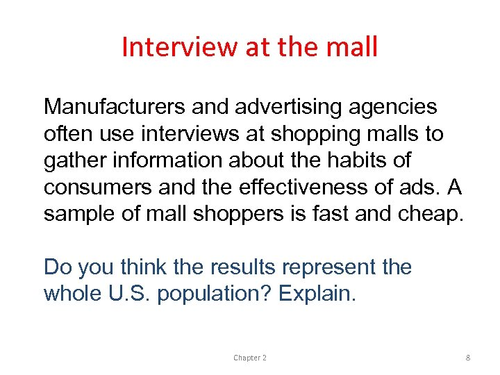 Interview at the mall Manufacturers and advertising agencies often use interviews at shopping malls