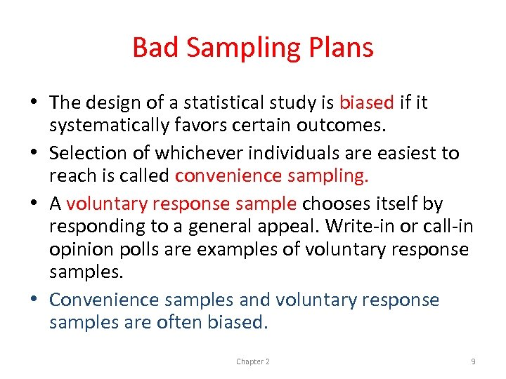 Bad Sampling Plans • The design of a statistical study is biased if it