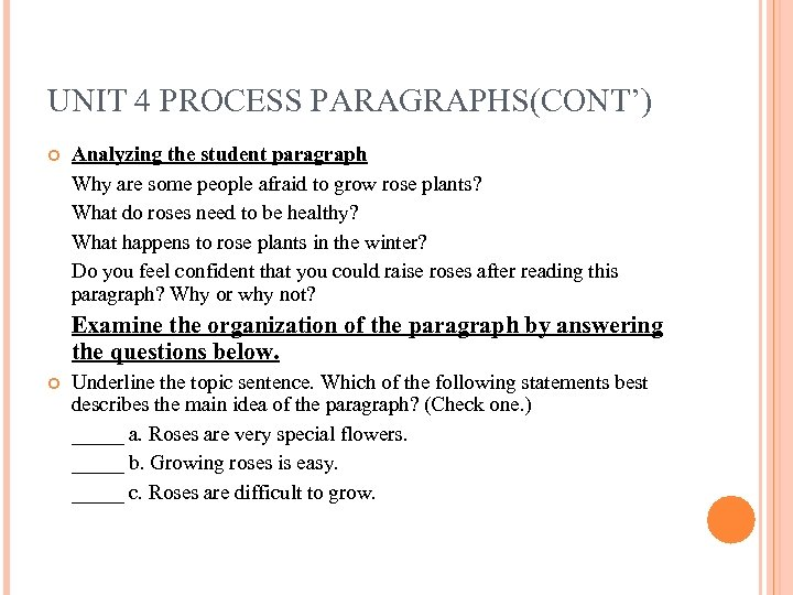 UNIT 4 PROCESS PARAGRAPHS(CONT') Analyzing the student paragraph Why are some people afraid to