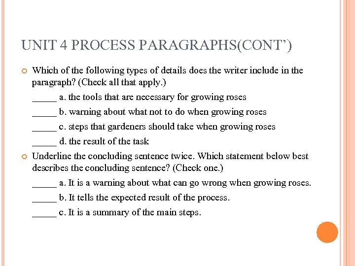 UNIT 4 PROCESS PARAGRAPHS(CONT') Which of the following types of details does the writer