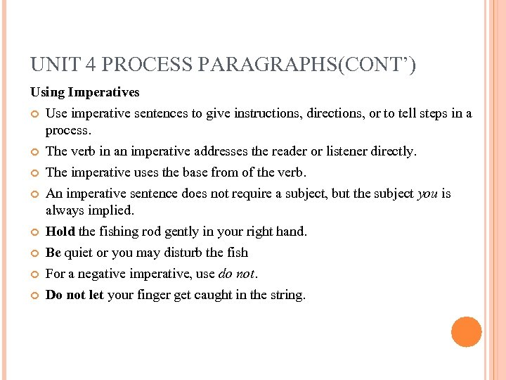 UNIT 4 PROCESS PARAGRAPHS(CONT') Using Imperatives Use imperative sentences to give instructions, directions, or