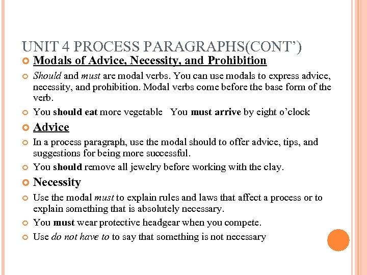UNIT 4 PROCESS PARAGRAPHS(CONT') Modals of Advice, Necessity, and Prohibition Should and must are