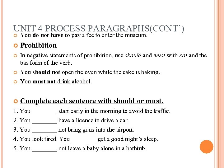 UNIT 4 PROCESS PARAGRAPHS(CONT') You do not have to pay a fee to enter