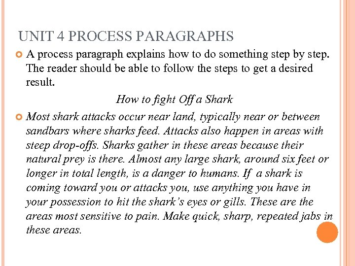 UNIT 4 PROCESS PARAGRAPHS A process paragraph explains how to do something step by