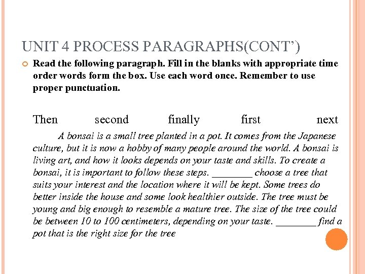 UNIT 4 PROCESS PARAGRAPHS(CONT') Read the following paragraph. Fill in the blanks with appropriate