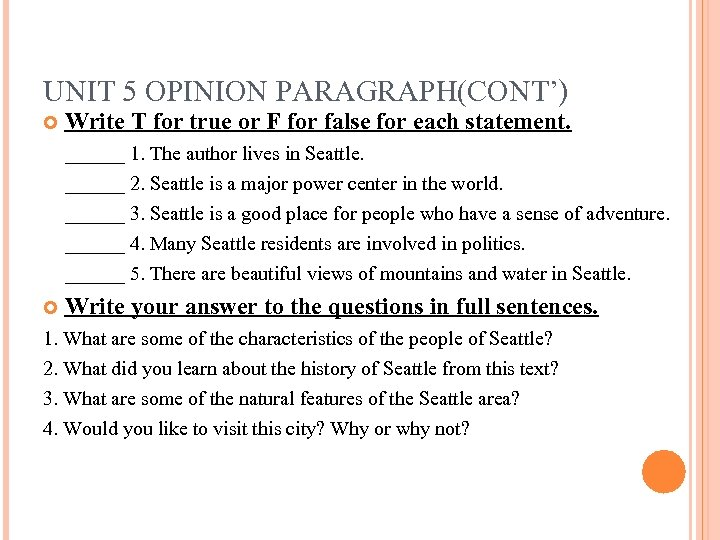 UNIT 5 OPINION PARAGRAPH(CONT') Write T for true or F for false for each