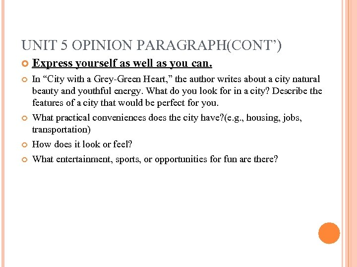 "UNIT 5 OPINION PARAGRAPH(CONT') Express yourself as well as you can. In ""City with"