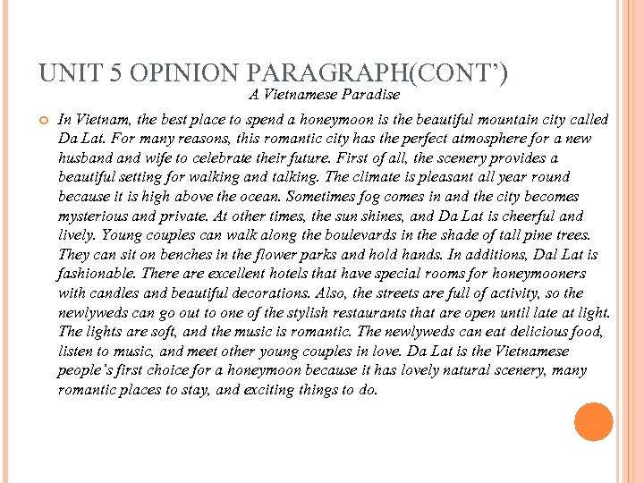 UNIT 5 OPINION PARAGRAPH(CONT') A Vietnamese Paradise In Vietnam, the best place to spend