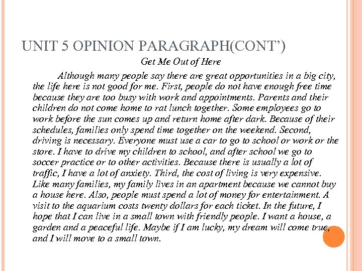 UNIT 5 OPINION PARAGRAPH(CONT') Get Me Out of Here Although many people say there