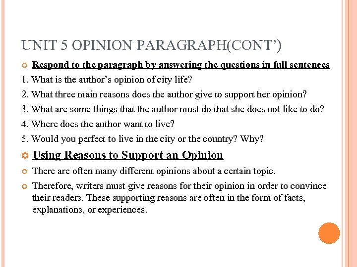 UNIT 5 OPINION PARAGRAPH(CONT') Respond to the paragraph by answering the questions in full