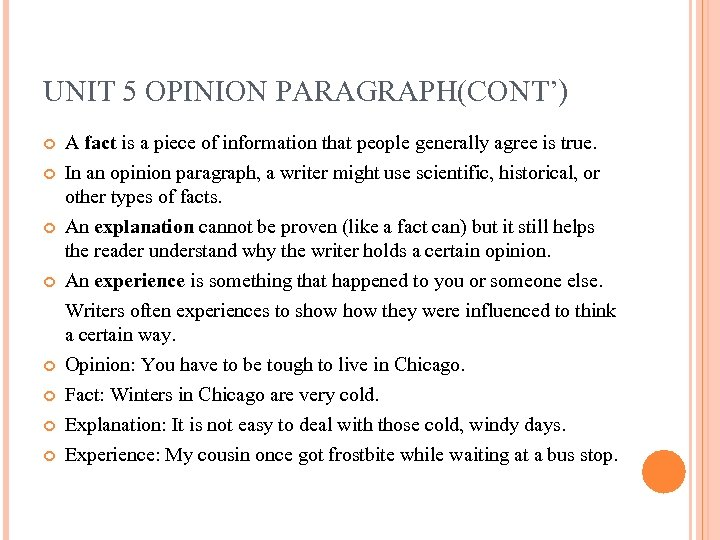 UNIT 5 OPINION PARAGRAPH(CONT') A fact is a piece of information that people generally