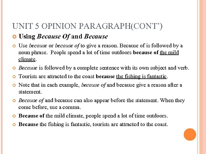 UNIT 5 OPINION PARAGRAPH(CONT') Using Because Of and Because Use because or because of