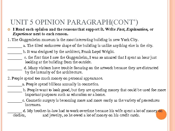 UNIT 5 OPINION PARAGRAPH(CONT') I Read each opinion and the reasons that support it.