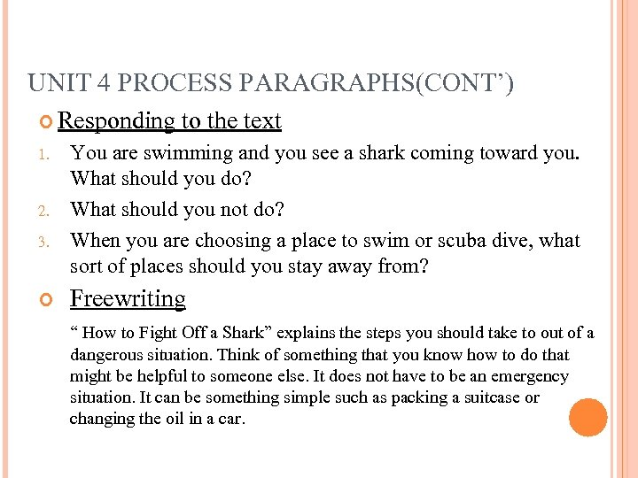 UNIT 4 PROCESS PARAGRAPHS(CONT') Responding to the text 1. 2. 3. You are swimming