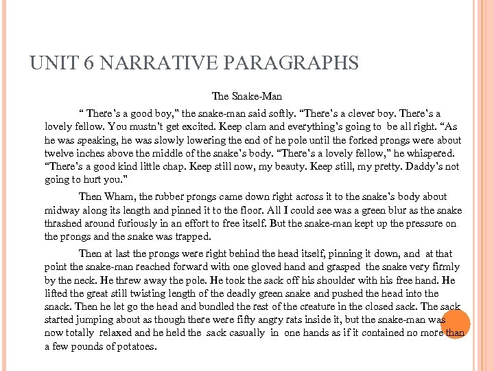 "UNIT 6 NARRATIVE PARAGRAPHS The Snake-Man "" There's a good boy, "" the snake-man"