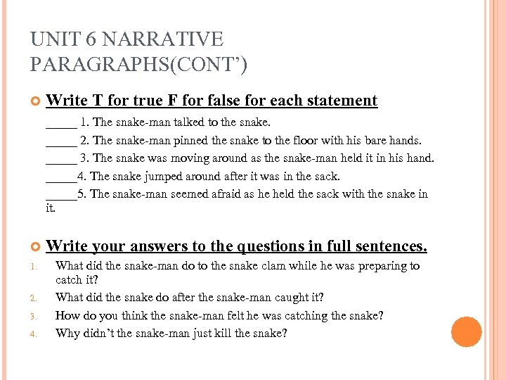 UNIT 6 NARRATIVE PARAGRAPHS(CONT') Write T for true F for false for each statement