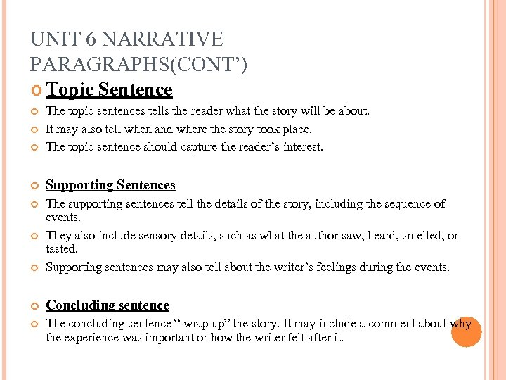 UNIT 6 NARRATIVE PARAGRAPHS(CONT') Topic Sentence The topic sentences tells the reader what the