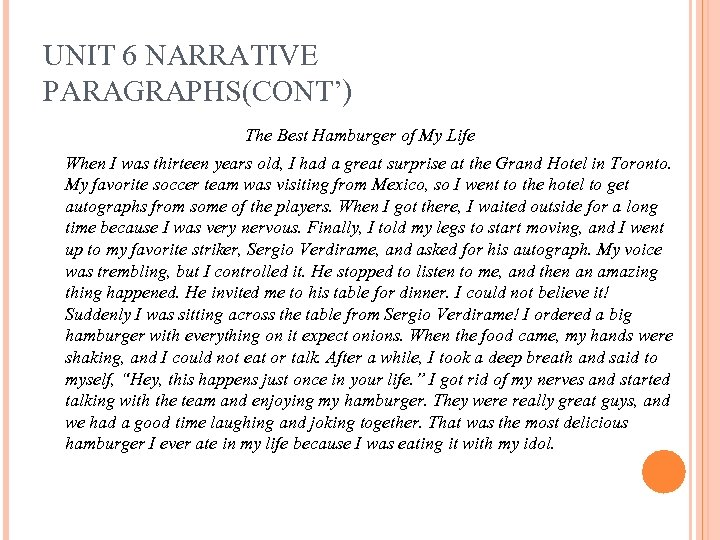 UNIT 6 NARRATIVE PARAGRAPHS(CONT') The Best Hamburger of My Life When I was thirteen