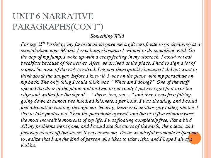 UNIT 6 NARRATIVE PARAGRAPHS(CONT') Something Wild For my 25 th birthday, my favorite uncle