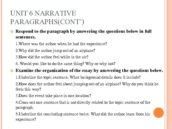 UNIT 6 NARRATIVE PARAGRAPHS(CONT') Respond to the paragraph by answering the questions below in