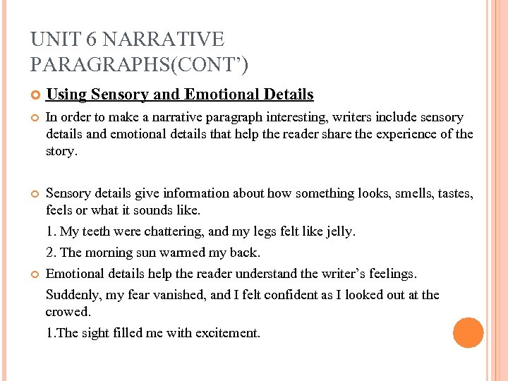 UNIT 6 NARRATIVE PARAGRAPHS(CONT') Using Sensory and Emotional Details In order to make a