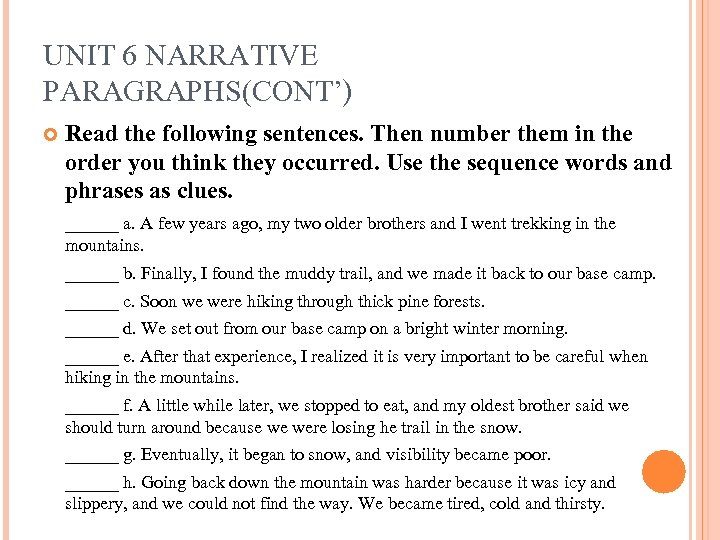 UNIT 6 NARRATIVE PARAGRAPHS(CONT') Read the following sentences. Then number them in the order