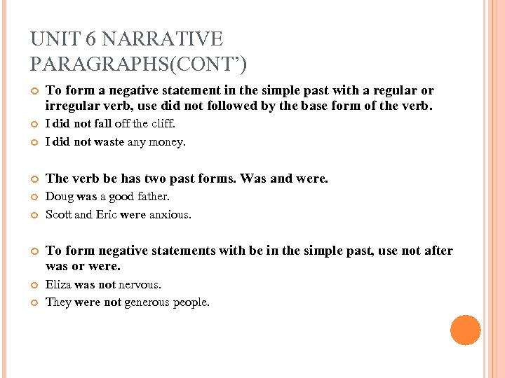 UNIT 6 NARRATIVE PARAGRAPHS(CONT') To form a negative statement in the simple past with
