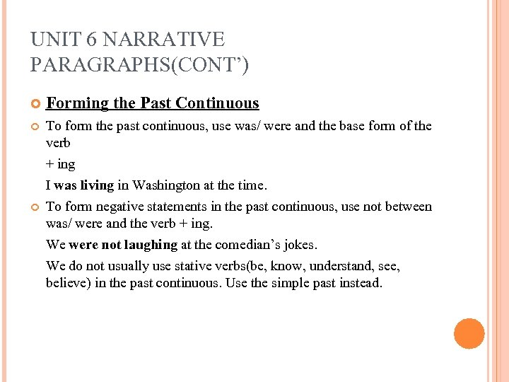 UNIT 6 NARRATIVE PARAGRAPHS(CONT') Forming the Past Continuous To form the past continuous, use