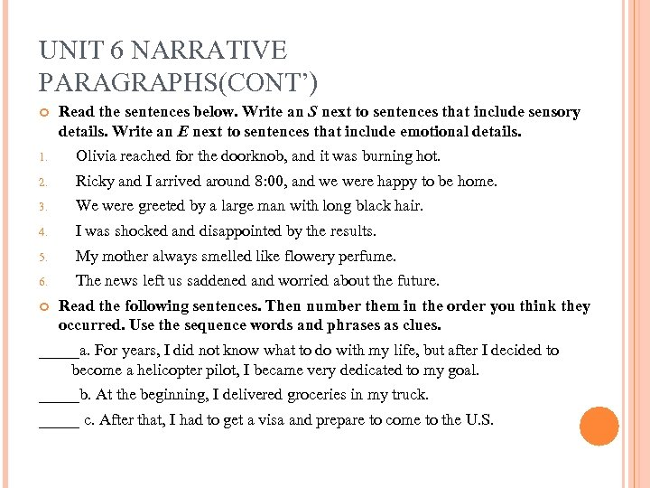 UNIT 6 NARRATIVE PARAGRAPHS(CONT') Read the sentences below. Write an S next to sentences